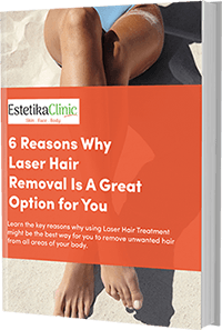 eBook - 6 Reasons Why Laser Hair Removal Is A Great Option for You Estetika Clinic